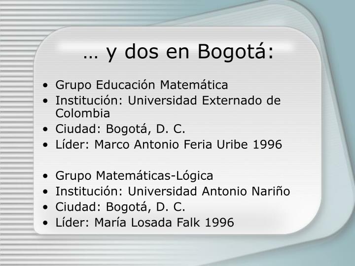 … y dos en Bogot