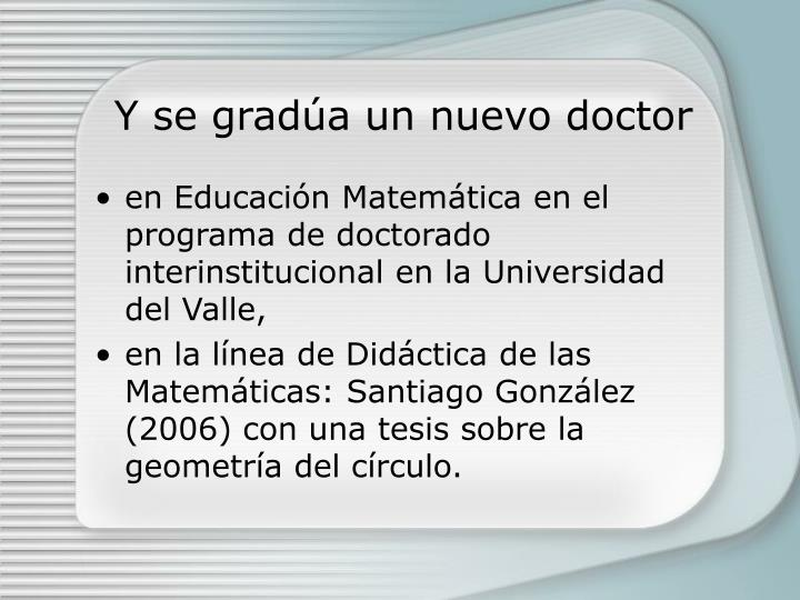 Y se gradúa un nuevo doctor