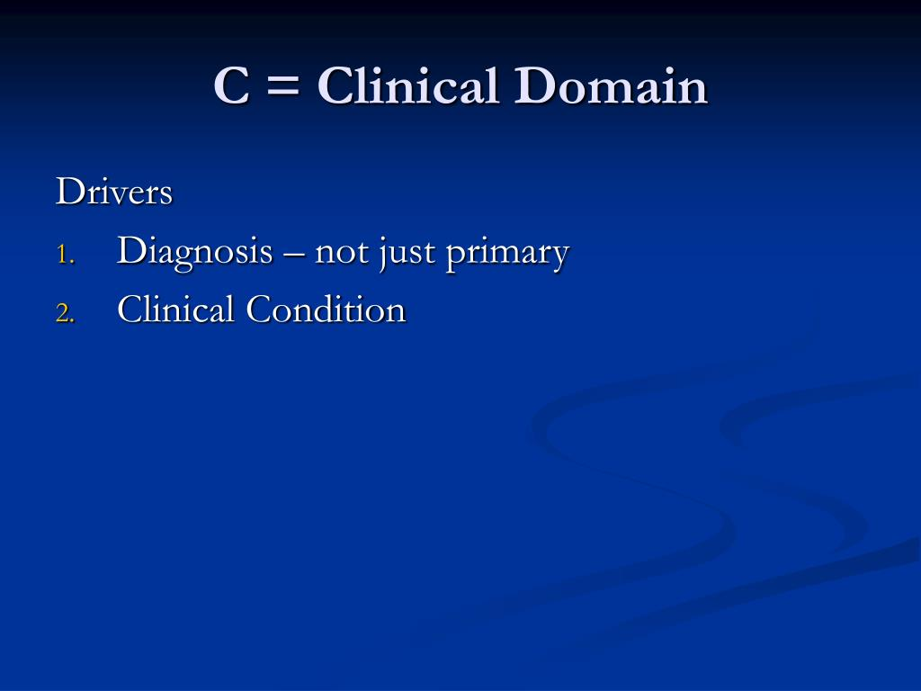 C = Clinical Domain