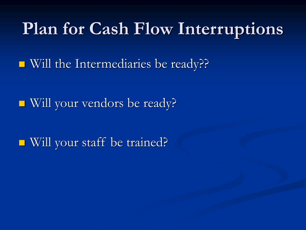 Plan for Cash Flow Interruptions