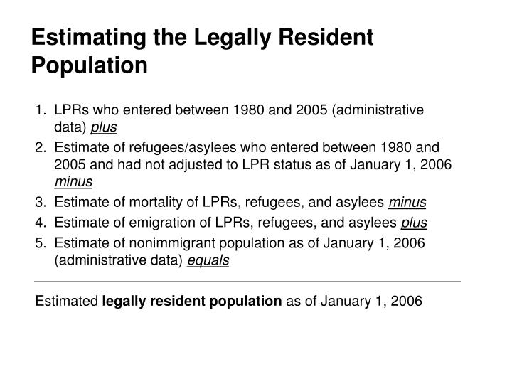 Estimating the Legally Resident