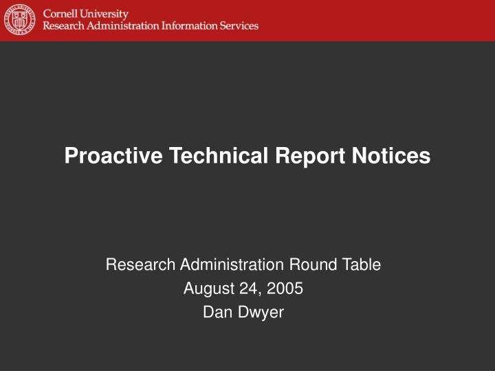 Proactive technical report notices l.jpg
