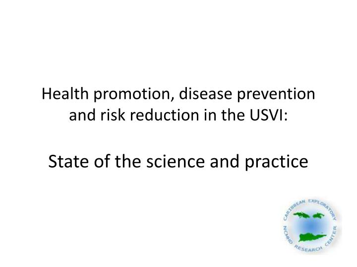Health promotion, disease prevention and risk reduction in the USVI: