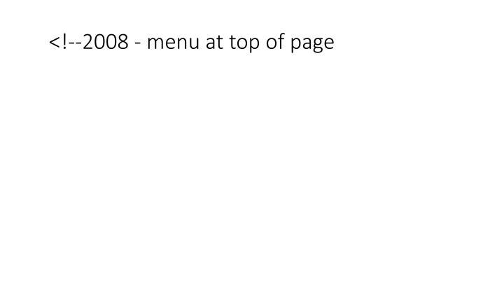 <!--2008 - menu at top of page