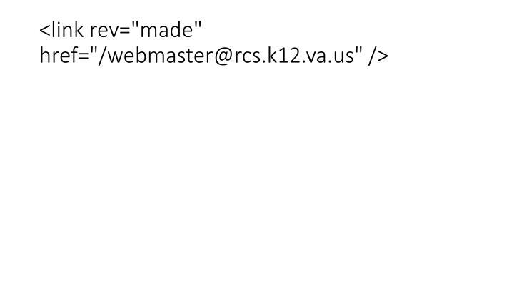 """<link rev=""""made"""" href=""""/webmaster@rcs.k12.va.us"""" />"""