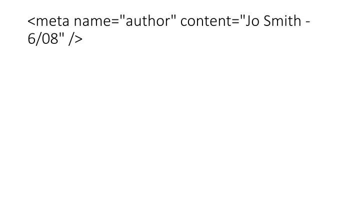 """<meta name=""""author"""" content=""""Jo Smith - 6/08"""" />"""
