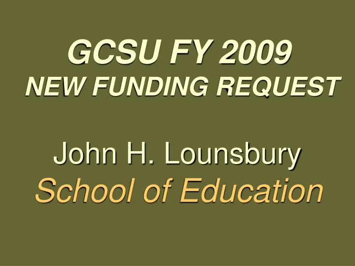 Gcsu fy 2009 new funding request