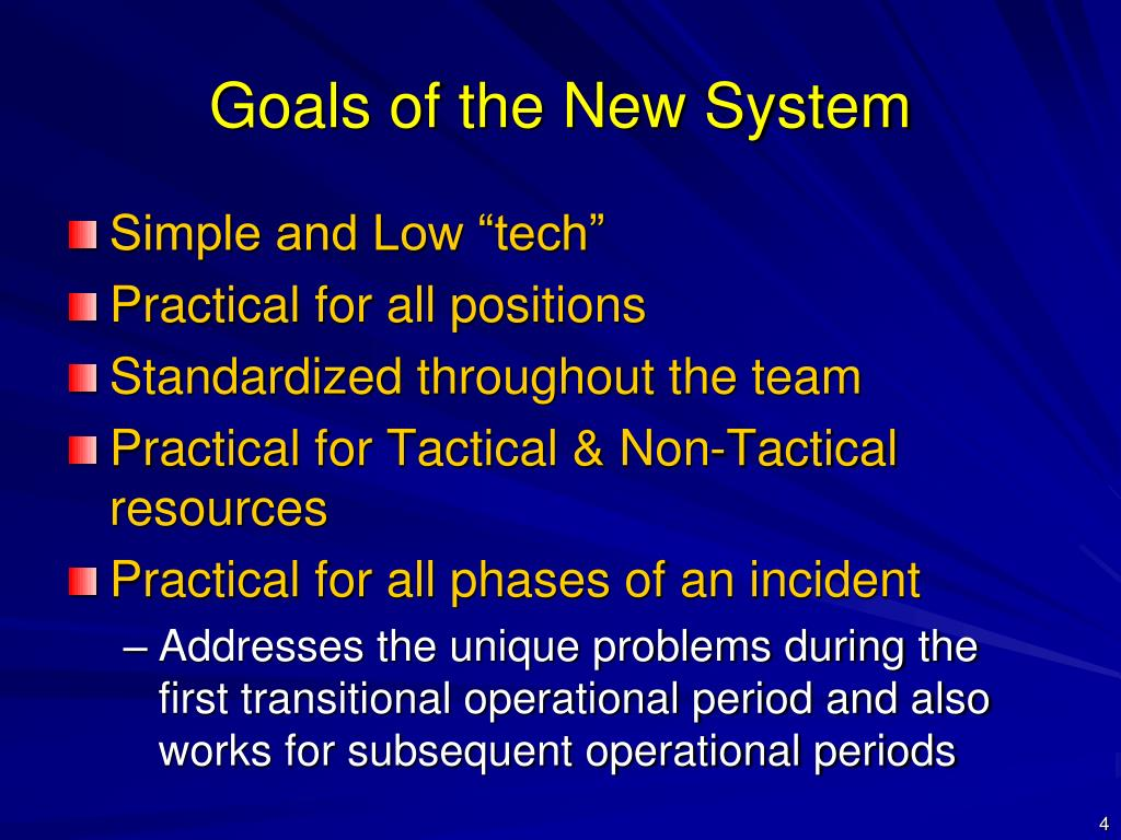Goals of the New System