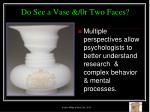 do see a vase 0r two faces
