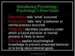 introducing psychology psychology s four goals