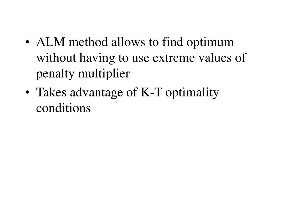 ALM method allows to find optimum without having to use extreme values of penalty multiplier