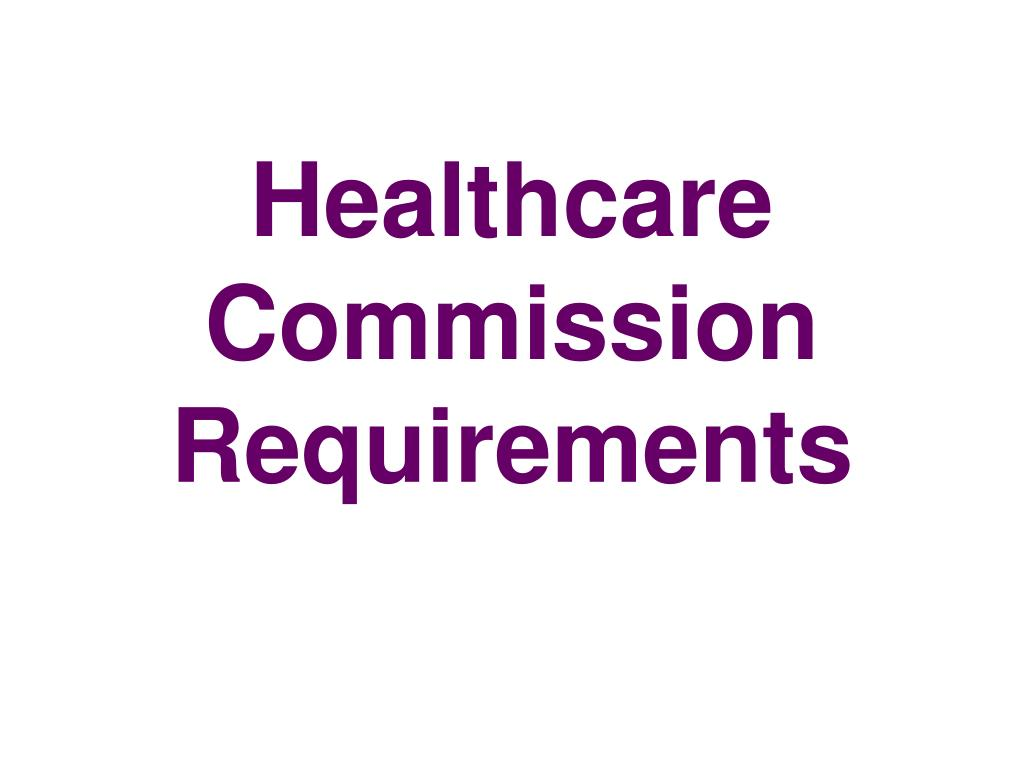 Healthcare Commission Requirements