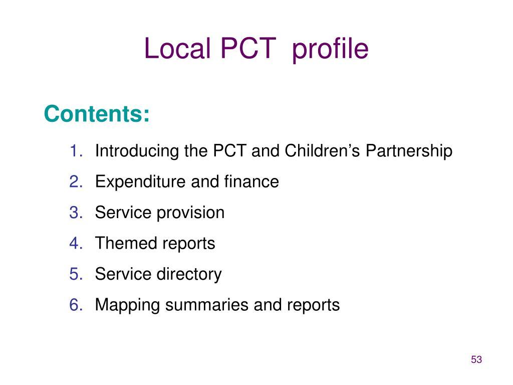 Local PCT  profile