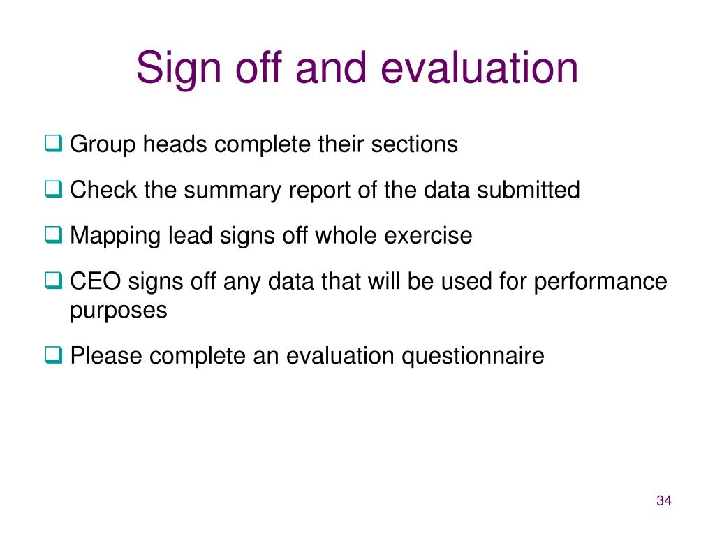 Sign off and evaluation