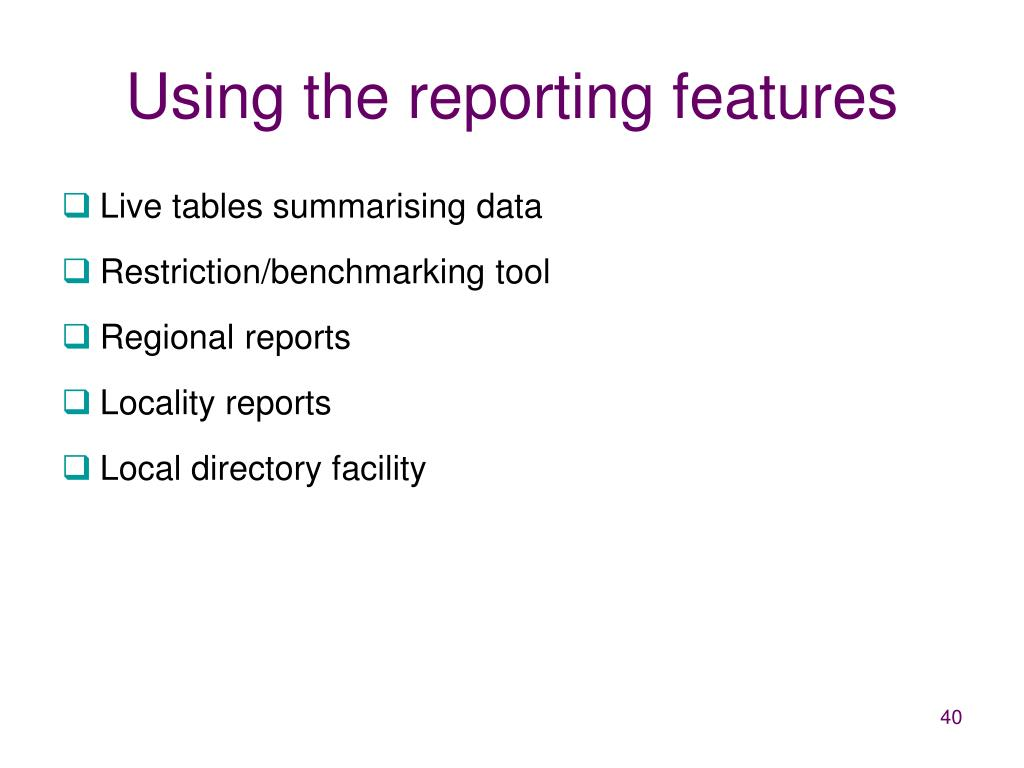 Using the reporting features