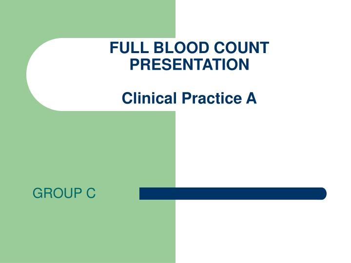 Full blood count presentation clinical practice a l.jpg