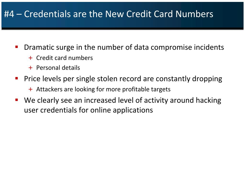 #4 – Credentials are the New Credit Card Numbers