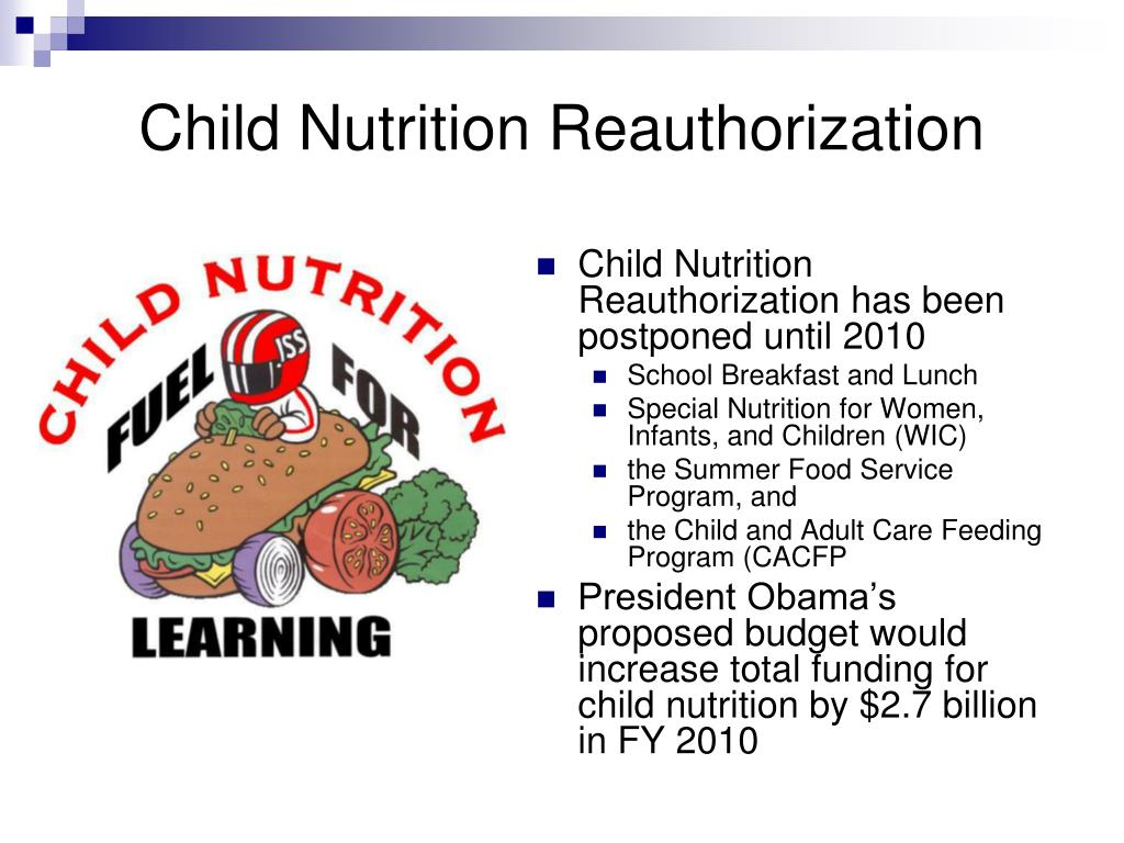 Child Nutrition Reauthorization has been postponed until 2010