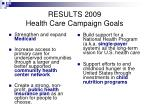 results 2009 health care campaign goals