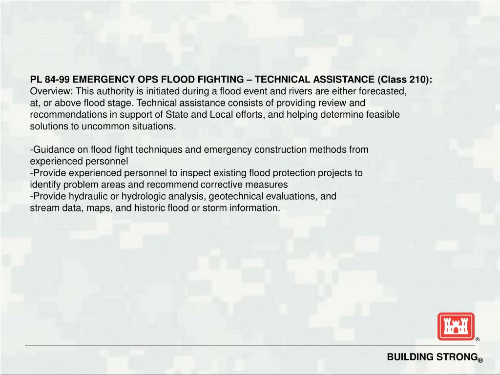 PL 84-99 EMERGENCY OPS FLOOD FIGHTING – TECHNICAL ASSISTANCE (Class 210):