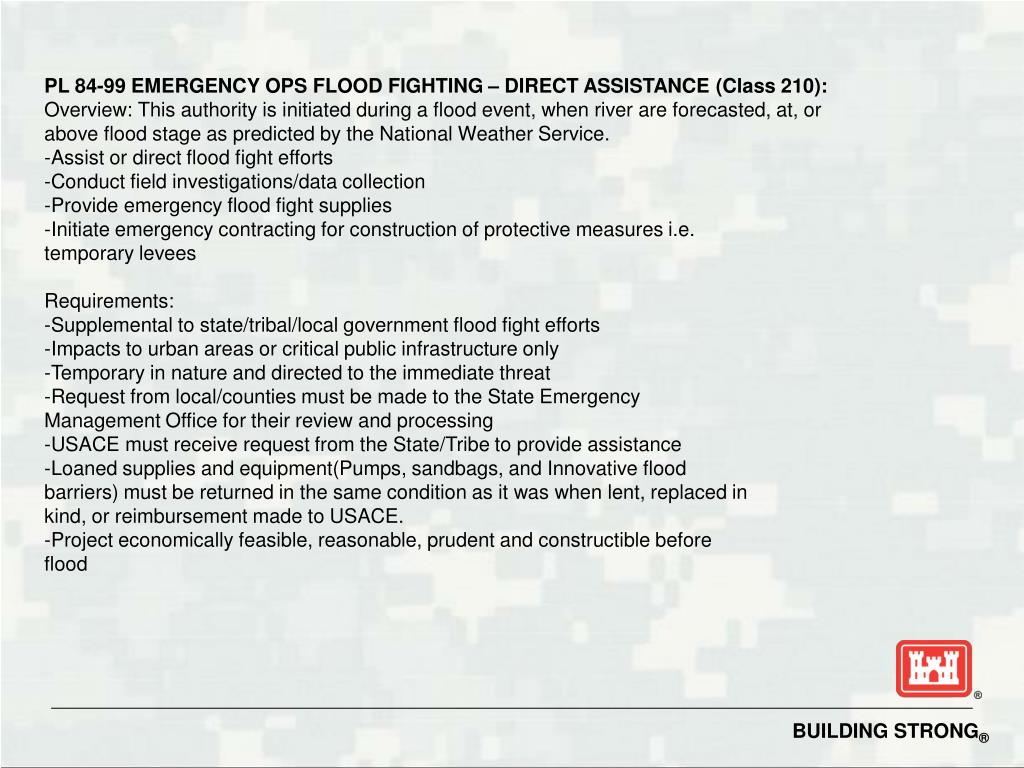 PL 84-99 EMERGENCY OPS FLOOD FIGHTING – DIRECT ASSISTANCE (Class 210):