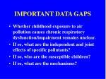important data gaps