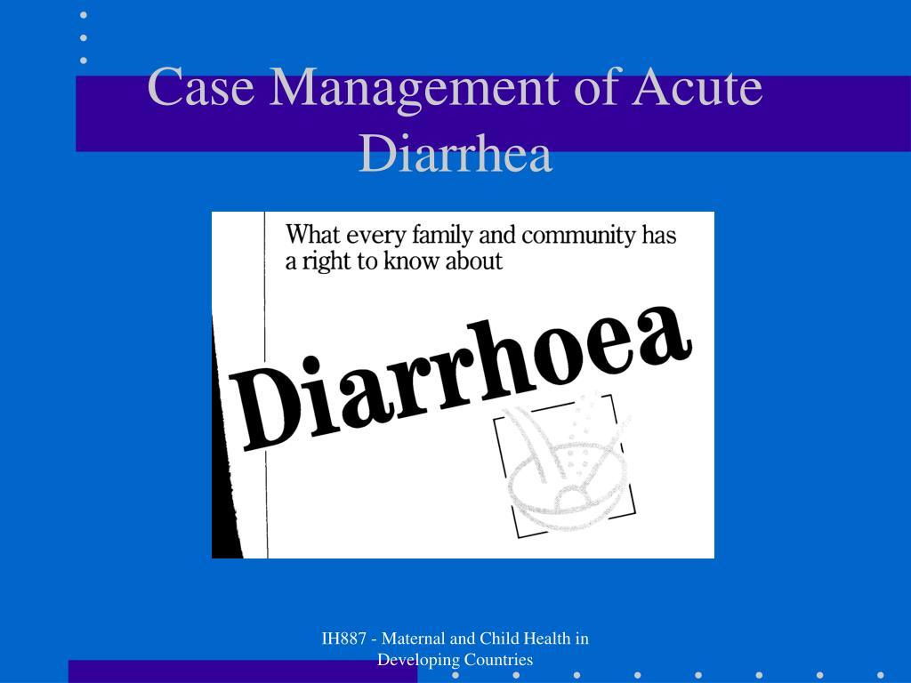Case Management of Acute Diarrhea
