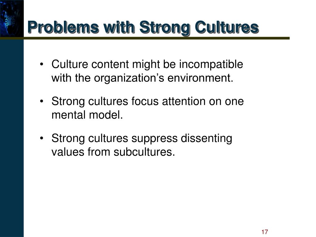 Problems with Strong Cultures