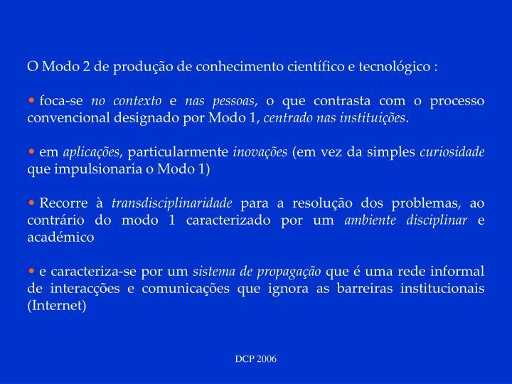 O Modo 2 de produção de conhecimento científico e tecnológico :