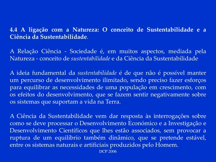 4.4 A ligação com a Natureza: O conceito de Sustentabilidade e a Ciência da Sustentabilidade