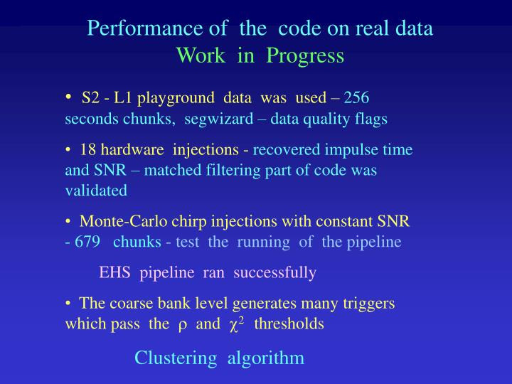 Performance of  the  code on real data