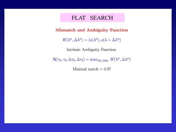 FLAT   SEARCH