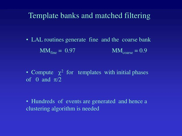 Template banks and matched filtering