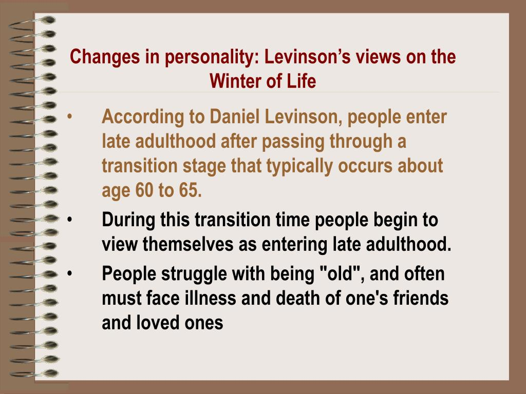 Changes in personality: Levinson's views on the Winter of Life