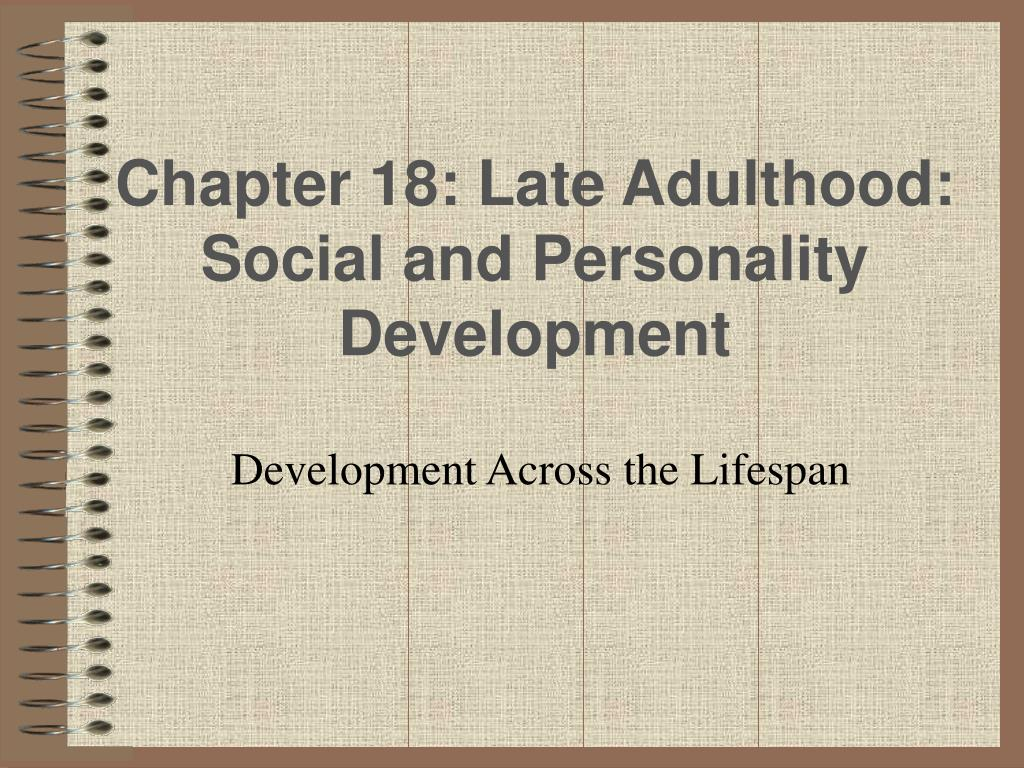 Chapter 18: Late Adulthood: Social and Personality Development