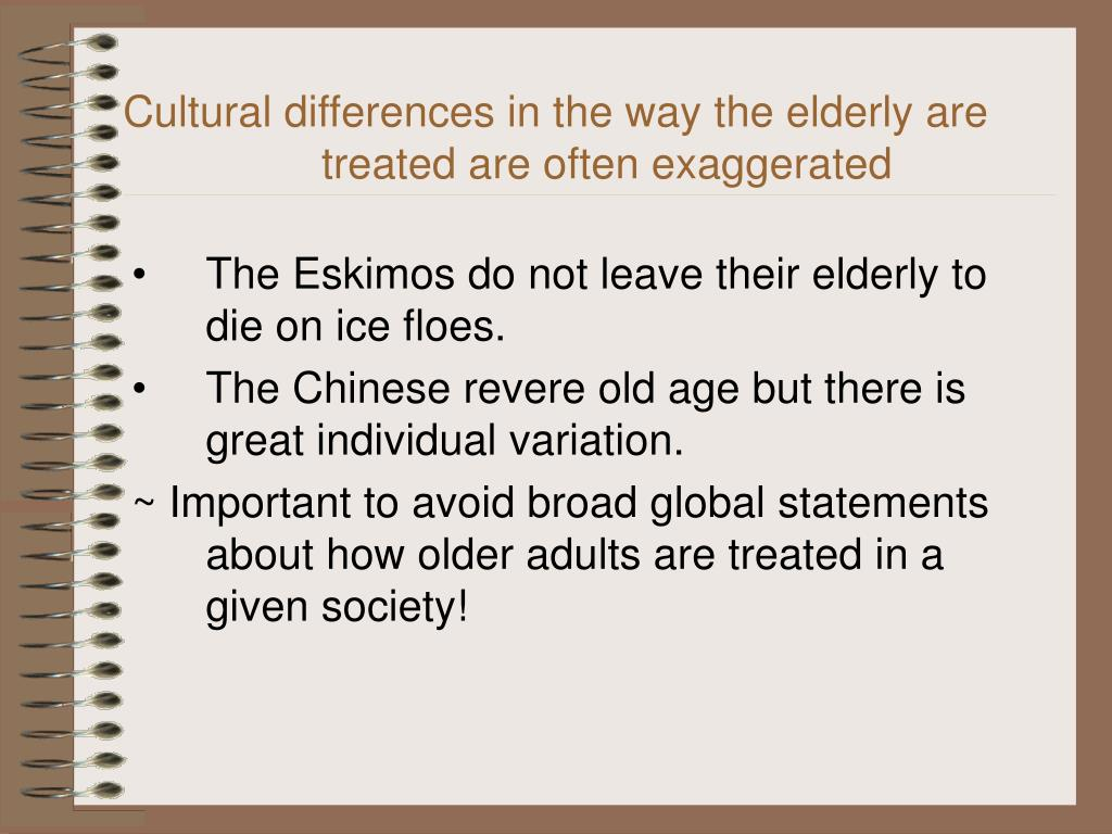 Cultural differences in the way the elderly are treated are often exaggerated