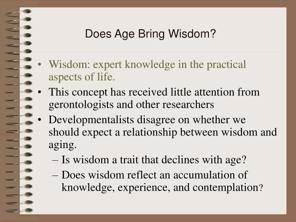 Does Age Bring Wisdom?