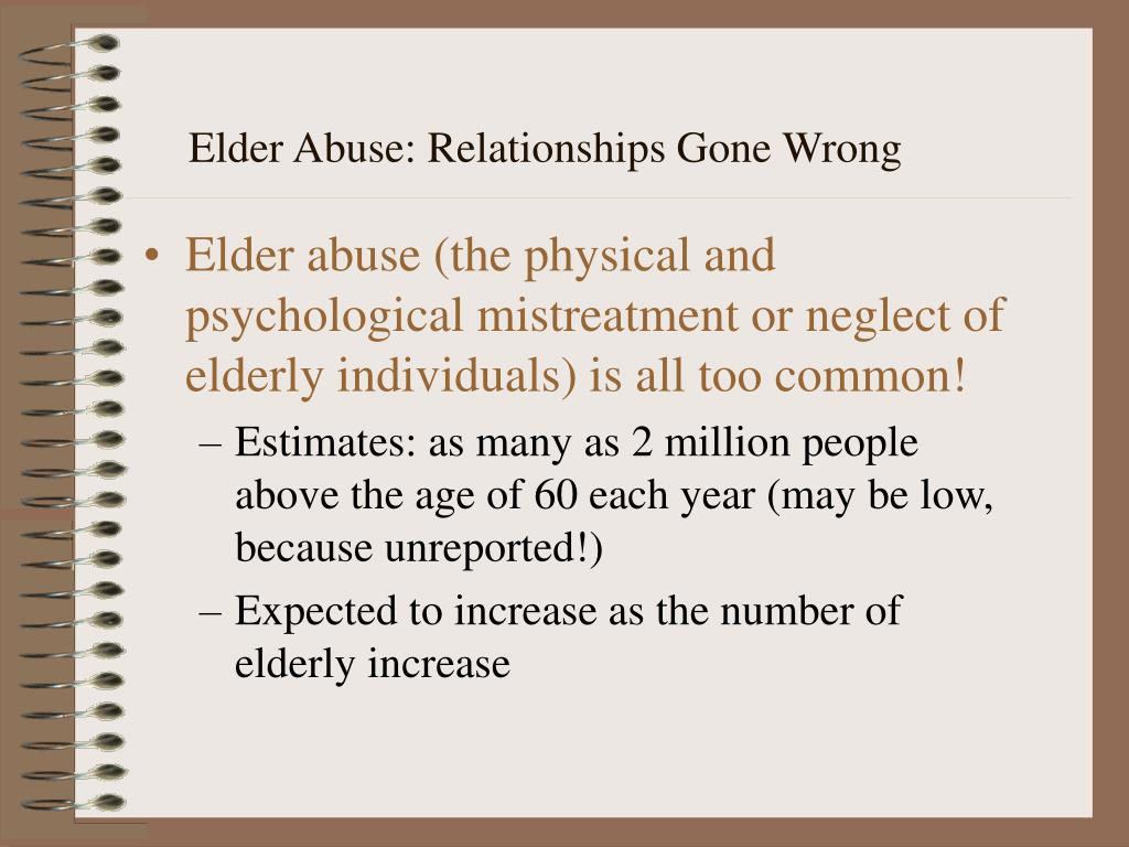 Elder Abuse: Relationships Gone Wrong