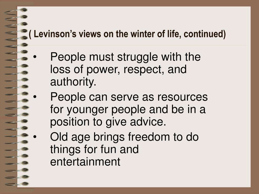 ( Levinson's views on the winter of life, continued)
