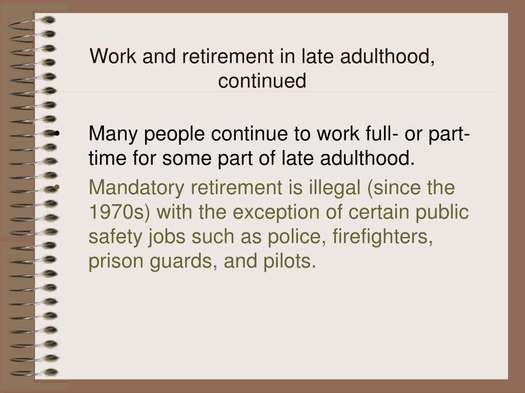 Work and retirement in late adulthood, continued