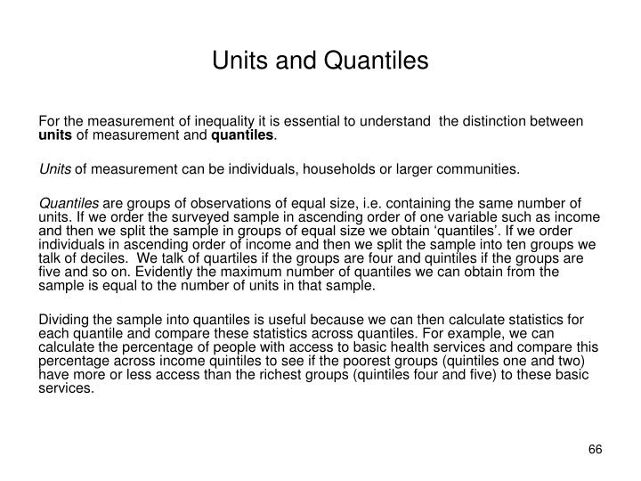 Units and Quantiles