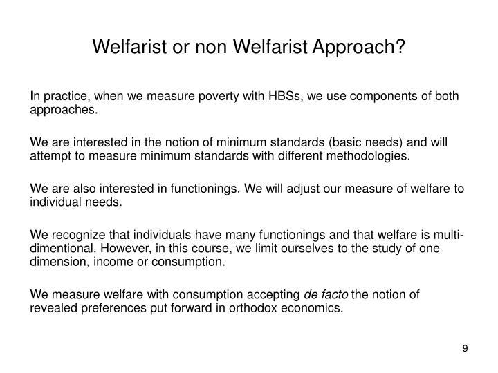 Welfarist or non Welfarist Approach?