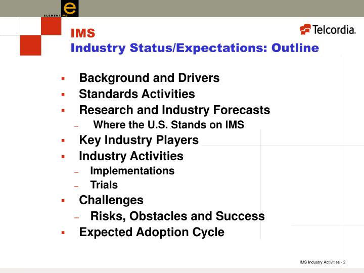 Ims industry status expectations outline