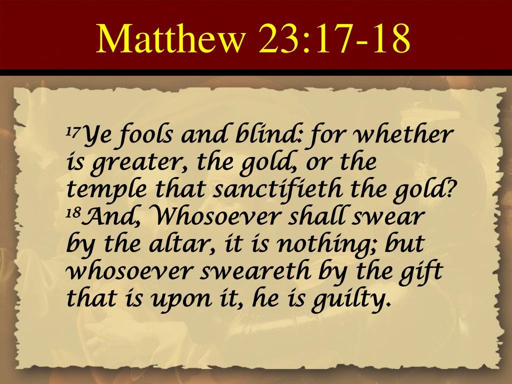 Matthew 23:17-18