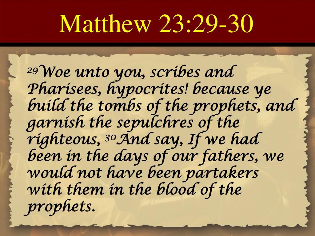 Matthew 23:29-30