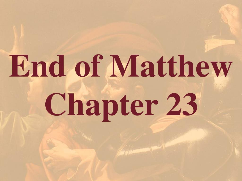 End of Matthew Chapter 23