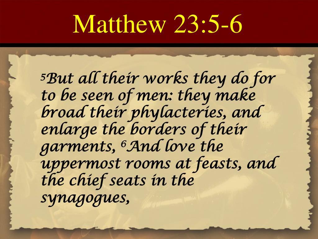 Matthew 23:5-6