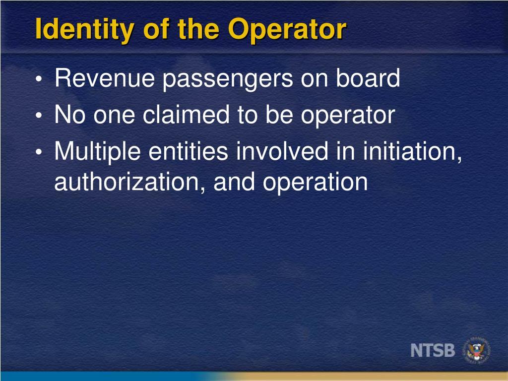 Identity of the Operator