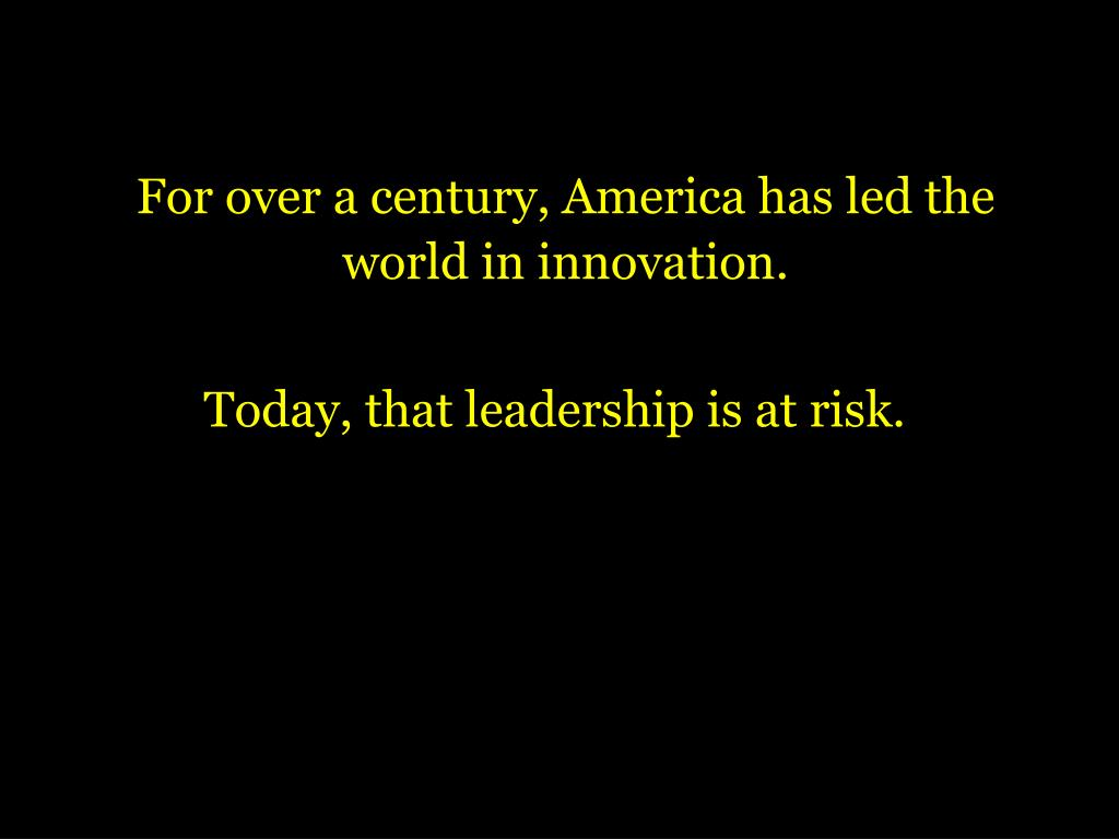 For over a century, America has led the world in innovation.