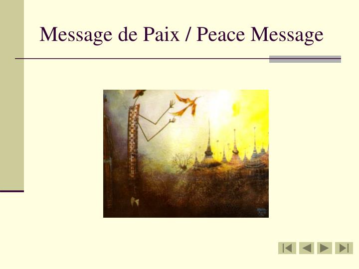 Message de Paix / Peace Message
